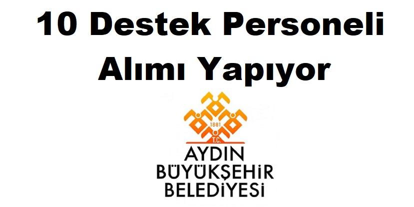 Aydın Büyükşehir Belediyesi 10 Destek Personeli Alımı Yapıyor