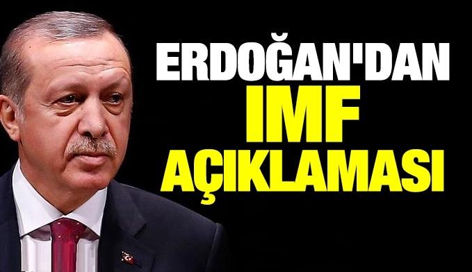 Cumhurbaşkanı Erdoğan'dan IMF ve Merkez Bankası açıklaması