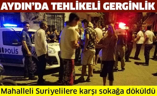 Aydın'da tehlikeli gerginlik Mahalleli Suriyelilere karşı sokağa döküldü