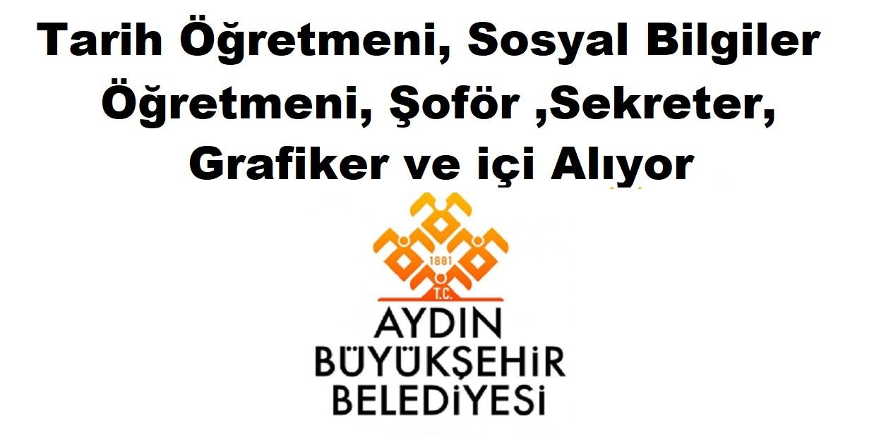 Aydın Belediyesi Tarih Öğretmeni, Sosyal Bilgiler Öğretmeni, Şoför ,Sekreter, Grafiker ve içi Alıyor
