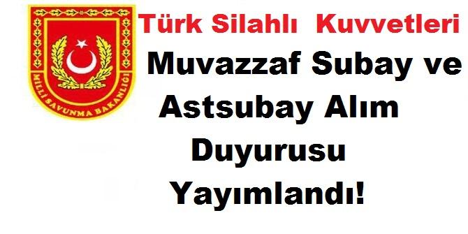 MSB Türk Silahlı Kuvvetleri Muvazzaf Subay ve Astsubay Alım Duyurusu Yayımlandı!
