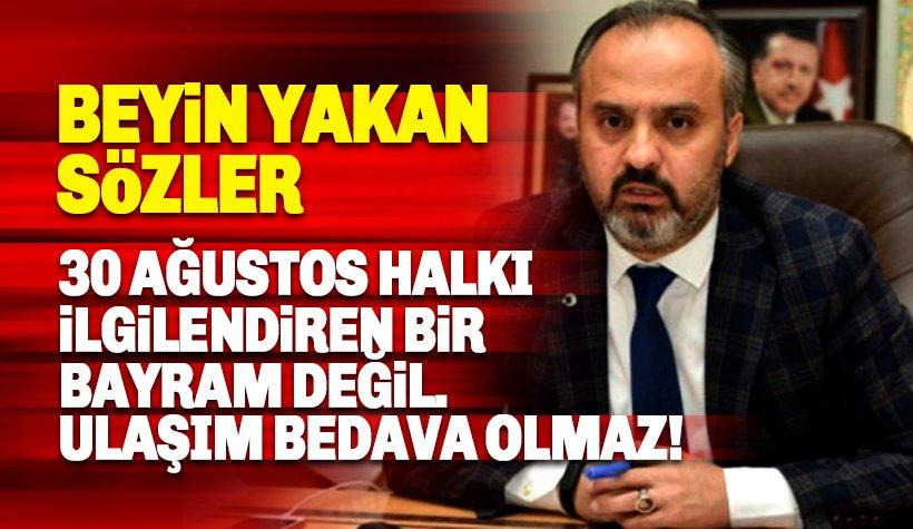 Bursa Büyükşehir Belediye Başkanı Aktaş: 30 Ağustos halkın genelini ilgilendiren bir bayram değil