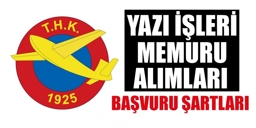 Türk Hava Kurumu yazı işleri memuru alımı 2019