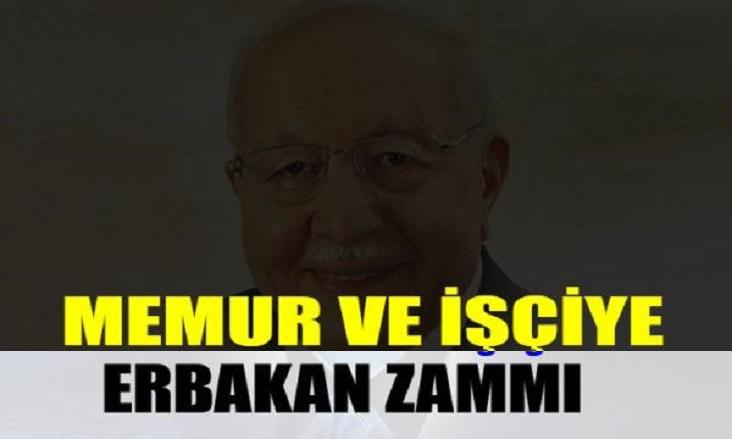 Memura, 4/D'li Taşeron ve kamu işçisine Erbakan ZAMMI