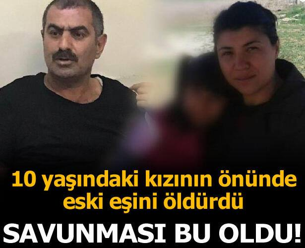 Kızının önünden eski eşini öldürdü! Savunması şoke etti...