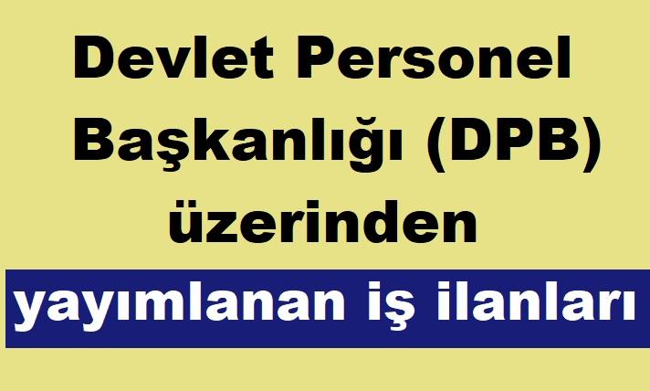 Devlet Personel Başkanlığı (DPB) üzerinden yayımlanan iş ilanları