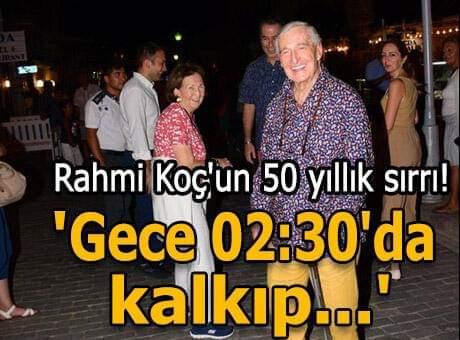 Rahmi Koç'un 50 yıllık sırrı! 'Gece 02:30'da kalkıp..