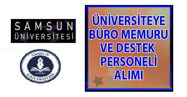Samsun Üniversitesi 27 Büro memuru alımı yapılacak