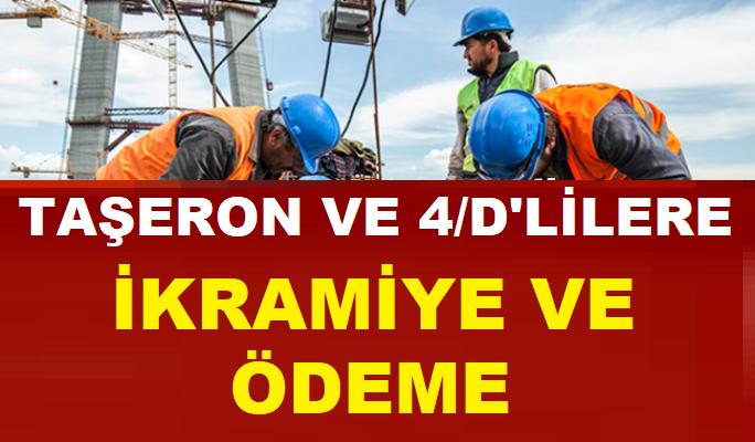 Kamu Taşeron ve 4/D işçilere Eylül, Ekim ve Aralık aylarında ödeme ile ikramiye verilecek