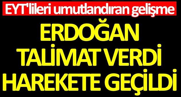 EYT'lileri umutlandıran gelişme! Cumhurbaşkanı Erdoğan talimat verdi, harekete geçildi