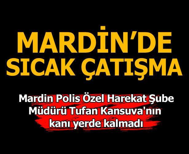 Mardin Polis Özel Harekat Şube Müdürü Tufan Kansuva'nın kanı yerde kalmadı