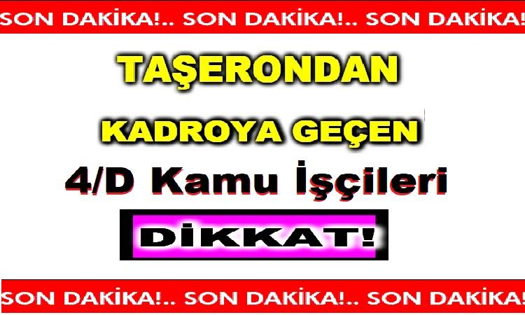 Taşerondan 4/D Kadrolu Kamu işçisi Kadrosuna Geçen İşçiler Aman Dikkat