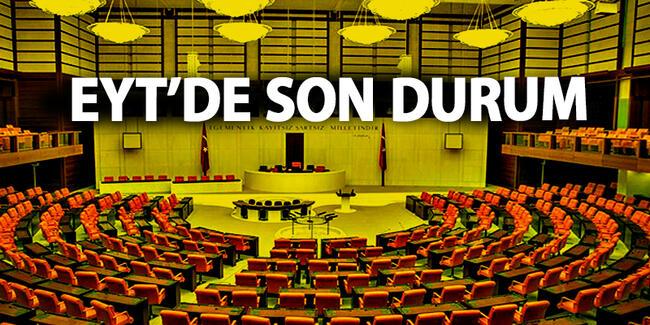 EYT son durum: Meclis çalışmaları başladı!