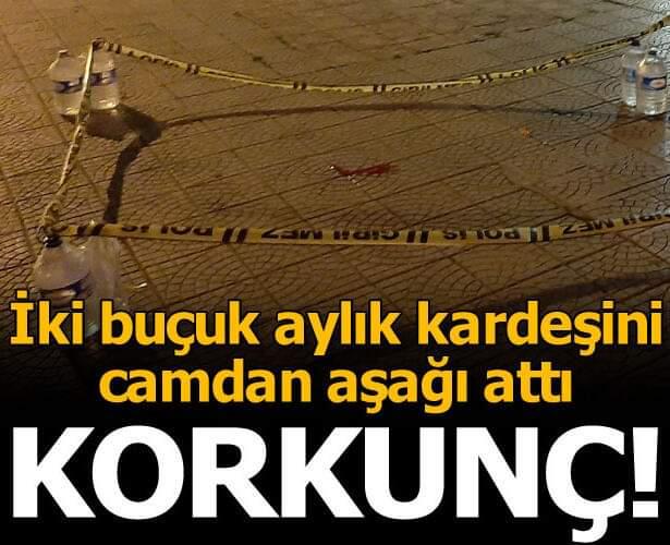 Ankara'da korkunç olay! İki buçuk aylık kardeşini camdan aşağı attı