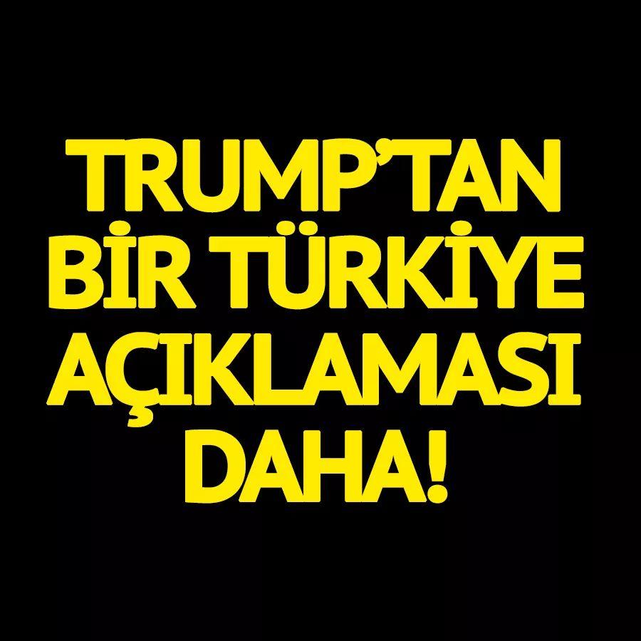 SON DAKİKA I Trump'tan bir Türkiye açıklaması daha
