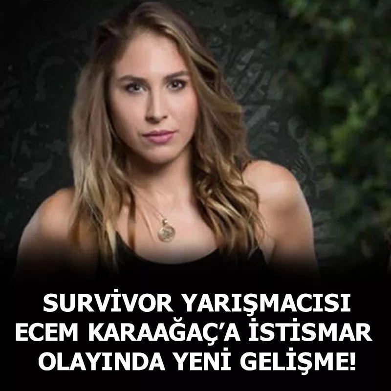 Survivor yarışmacısı Ecem Karaağaç'a cinsel istismarda flaş gelişme
