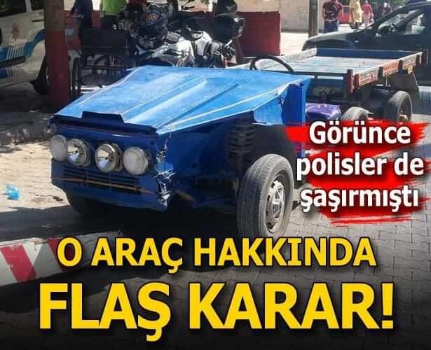 Polisleri de şaşırtan araç hakkında flaş karar