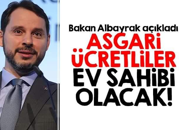 Berat Albayrak açıkladı! Asgari ücretliler ev sahibi olacak!