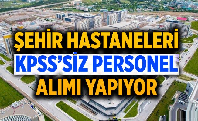 Eskişehir Şehir Hastanesi , Yozgat Şehir Hastanesi personel alımları 2020