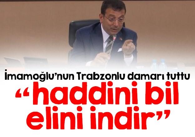 Ekrem İmamoğlu mecliste gerildi 'elini indir, haddini bildiririm sana'