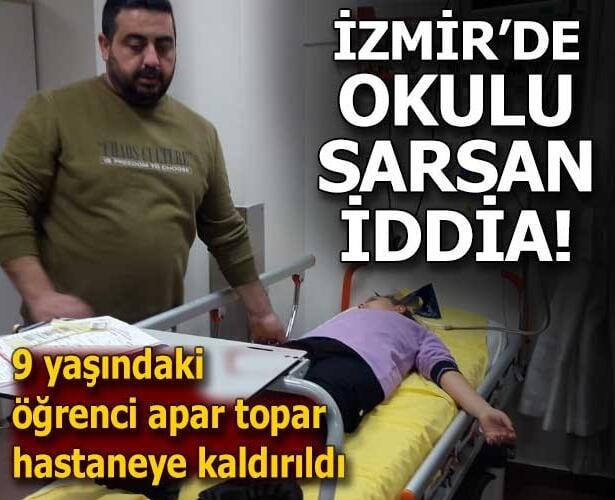 İzmir'de okulda şoke eden iddia! 9 yaşındaki öğrenci hastanelik oldu