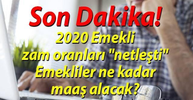 İŞTE ZAMLI 2020 YILI EMEKLİ MAAŞLARI.