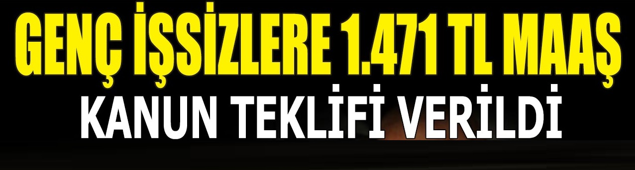 İşsizlere 1471 TL Maaş Verilmesi İçin Kanun Teklifi Verildi