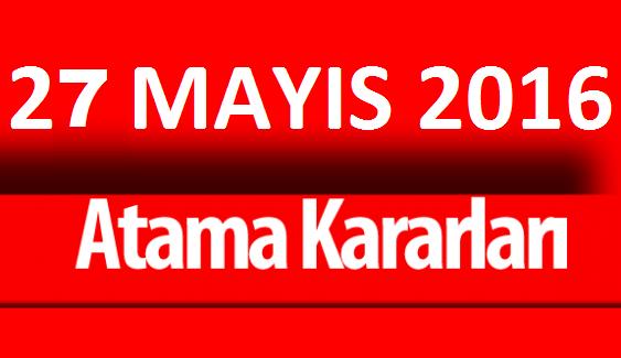 27 Mayıs 2016 ATAMA KARARLARI