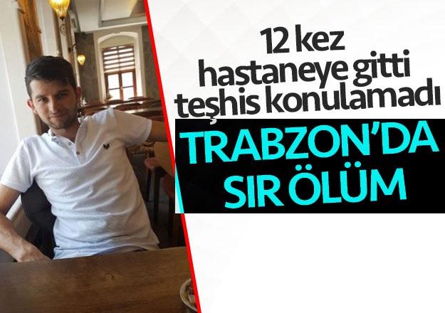Trabzon'da sır ölüm!