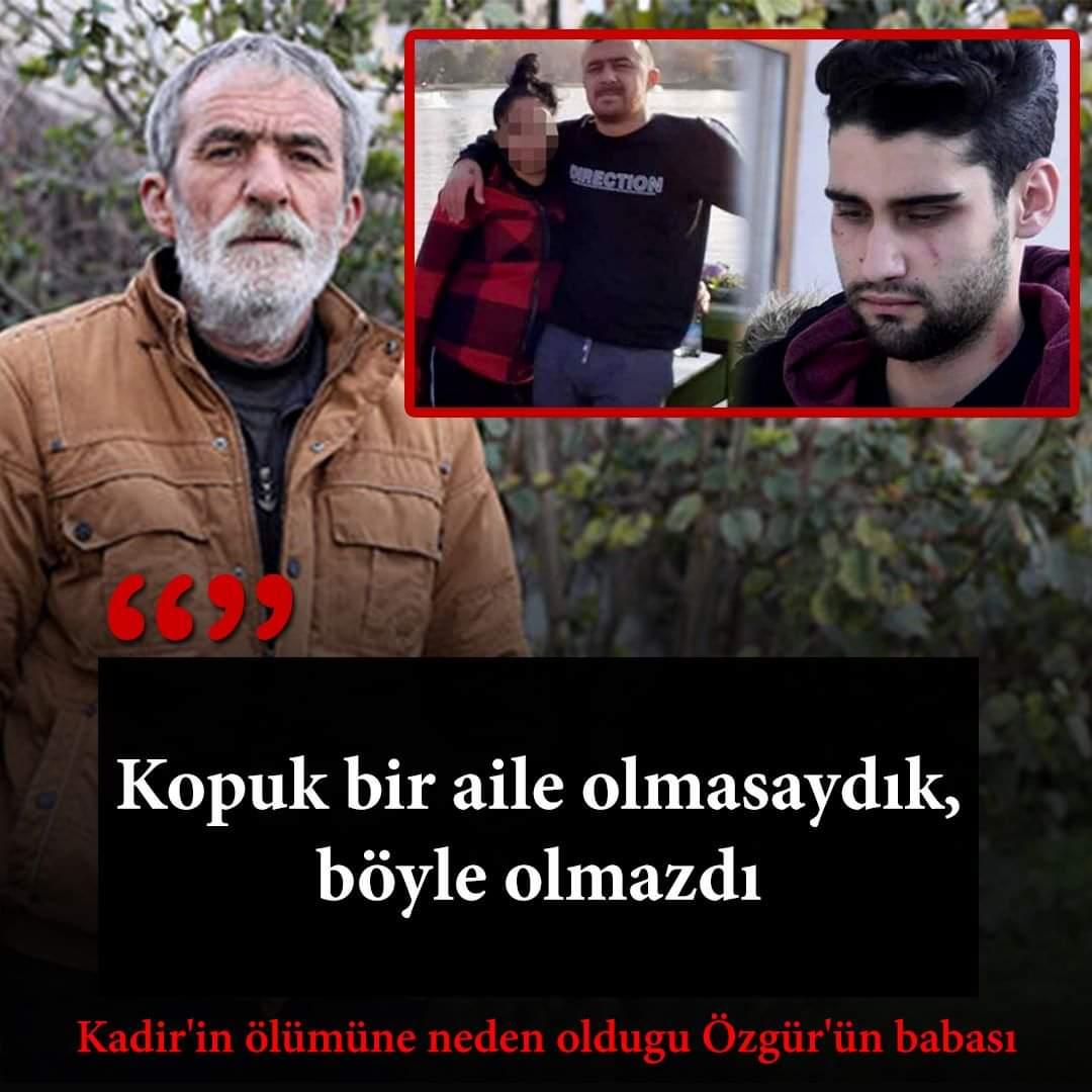 Kadir'in ölümüne neden olduğu Özgür'ün babası