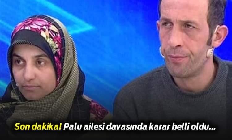 Palu ailesi davasında karar