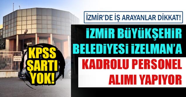 İzmir Büyükşehir Belediyesi 8 Branşta 59 Belediye Personel işçi almaktadır. işte ilan metinleri