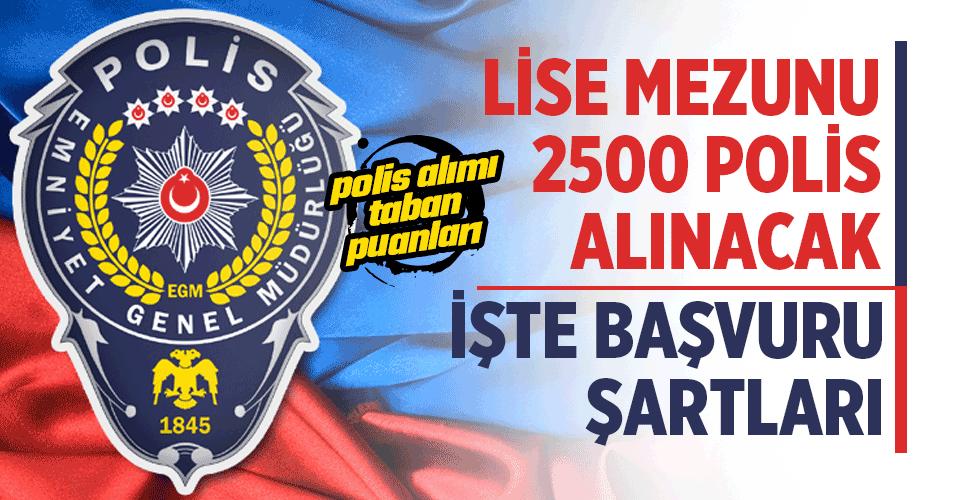 2500 Polis Alımı Yapılacaktır