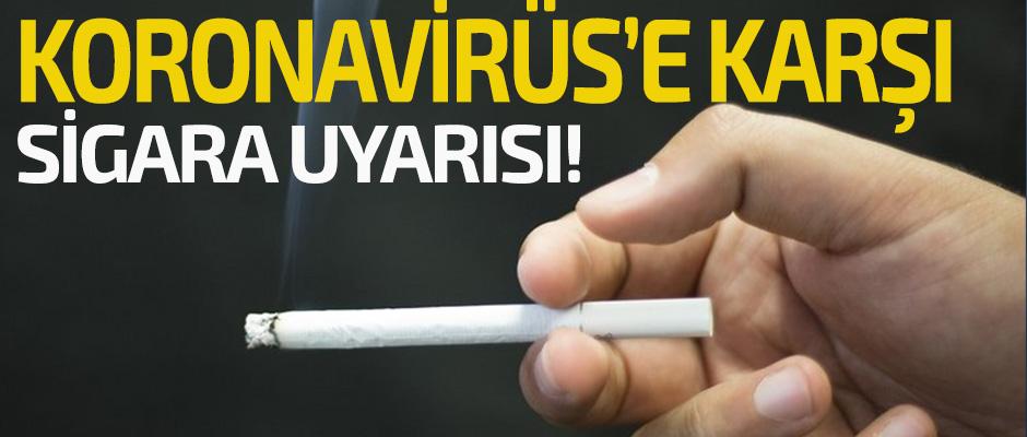 KORONAVİRÜS'E KARŞI SİGARA UYARISI