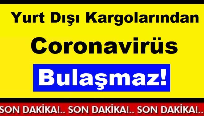 Yurt Dışı Kargolarından Coronavirüs Bulaşmaz!