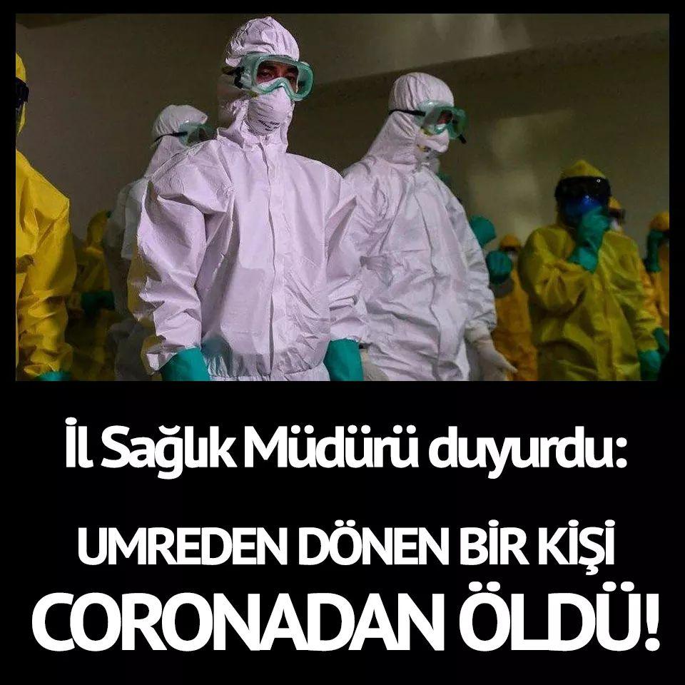 Umreden dönen bir kişi corona virüsünden öldü