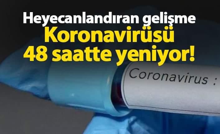 Koronavirüsü 48 saatte yeniyor