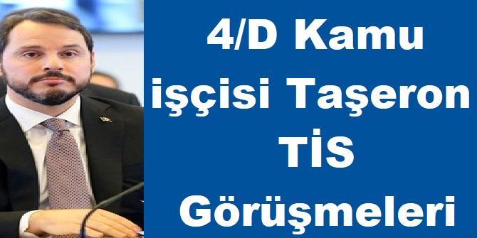 4/D Kamu işçisi Taşeron TİS Görüşmeleri Erkene Mi Alınacak?