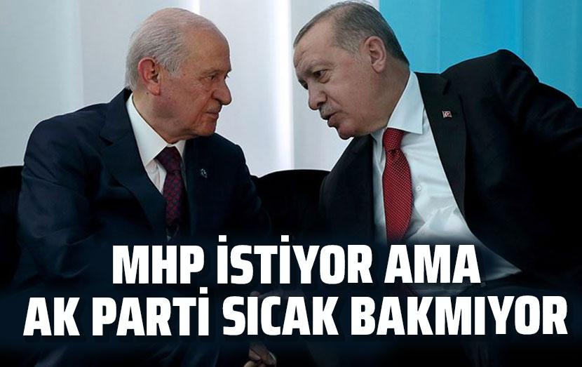 MHP istiyor Ak Parti istemiyor