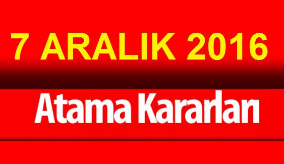 7 ARALIK 2016 ATAMA KARARLARI