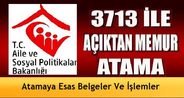 3713 Sayılı Kanunla Aile Bakanlığına Yerleşenler İçin ...