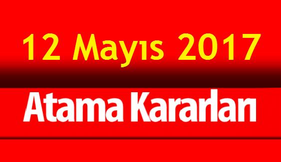 12 Mayıs 2017 ATAMA KARARLARI