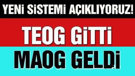 TEOG YERİNE MAOG GELDİ!