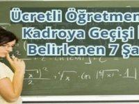 Ücretli Öğretmenlerin Kadroya Geçişi İçin Belirlenen 7 Şart ?