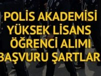 Polis Akademisi Yüksek Lisans Öğrencisi şartları 2018 2019