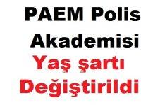 PAEM Polis Akademisi Yaş şartı Değiştirildi