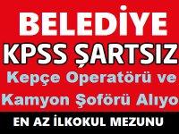 Belediye Kepçe Operatörü ve Kamyon Şoförü Alım ilanı