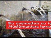 Müslümanlara bu çeşmeden su içmek haram Günün haberi