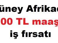 Güney Afrikada 5000 TL maaşla iş fırsatı