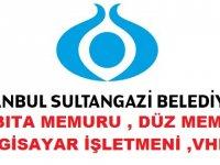 Sultangazi Belediyesi Zabıta ,VHKİ,Memur,Bilgisayar işletmeni Alıyor